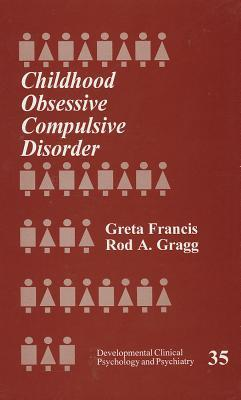 Childhood Obsessive Compulsive Disorder  by  Greta Francis