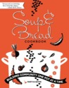 Soup and Bread Cookbook: Building Community One Pot at a Time