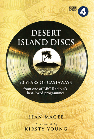 Desert Island Discs: 70 Years of Castaways  by  Kirsty Young