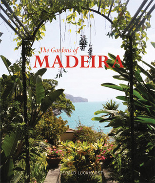 The Gardens of Madeira  by  Gerald Luckhurst