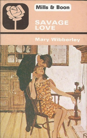 Savage Love  by  Mary Wibberley
