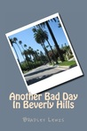 Another Bad Day In Beverly Hills