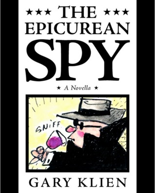 The Epicurean Spy: A Novella Gary Klien