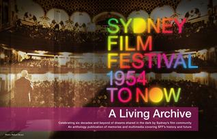Sydney Film Festival 1954 to Now: A Living Archive Jim Poe
