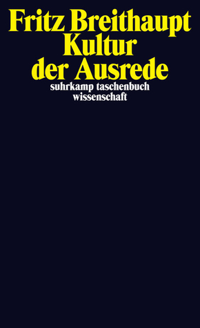 Kultur der Ausrede Fritz Breithaupt