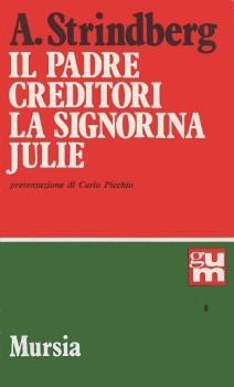 Il padre - Creditori - La signorina Julie August Strindberg