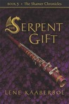 The Serpent Gift (The Shamer Chronicles, #3)