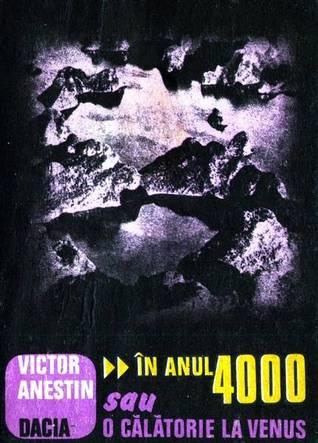 In anul 4000 sau O calatorie la Venus  by  Victor Anestin