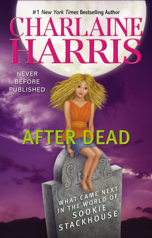 Book Review: Charlaine Harris' After Dead: What Came Next in the World of Sookie Stackhouse
