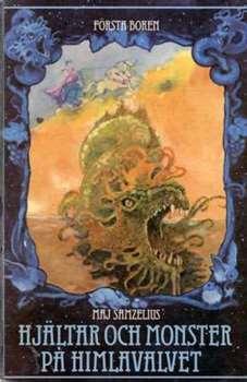 Hjältar och monster på himlavalvet: Första boken (Hjältar och monster på himlavalvet, #1)  by  Maj Samzelius
