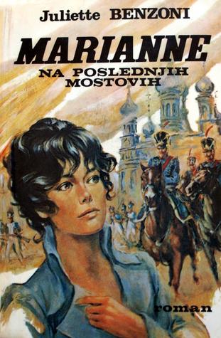 Marianne - Na poslednjih mostovih (Marianne #7) Juliette Benzoni