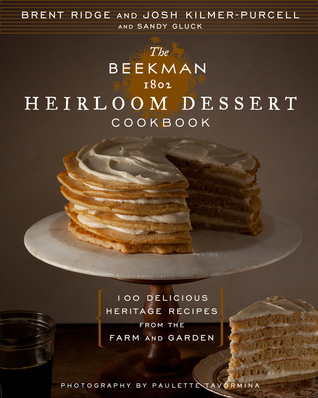 The Beekman 1802 Heirloom Dessert Cookbook: 100 Delicious Heritage Recipes from the Farm and Garden (2013)