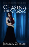 Chasing the Witch (Boston Witches, #2)