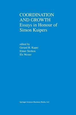Coordination and Growth: Essays in Honour of Simon K. Kuipers  by  Gerard H. Kuper