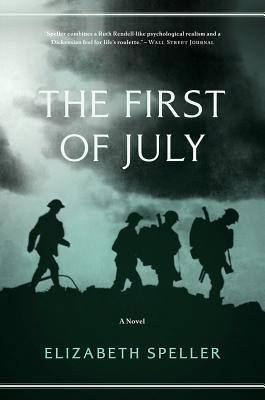 The First of July: A Novel - Elizabeth Speller