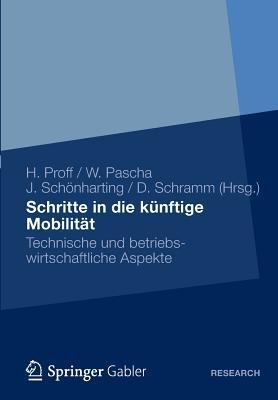 Schritte in die künftige Mobilität: Technische und betriebswirtschaftliche Aspekte  by  Heike Proff