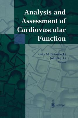 Analysis and Assessment of Cardiovascular Function Gary M Drzewiecki