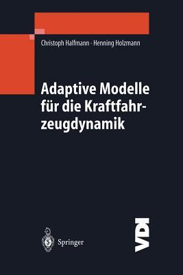 Adaptive Modelle Fur Die Kraftfahrzeugdynamik Christoph Halfmann