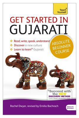 Get Started in Gujarati with Two Audio CDs: A Teach Yourself Program Rachel Dwyer