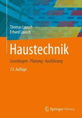 Haustechnik: Grundlagen - Planung - Ausfuhrung  by  Thomas Laasch