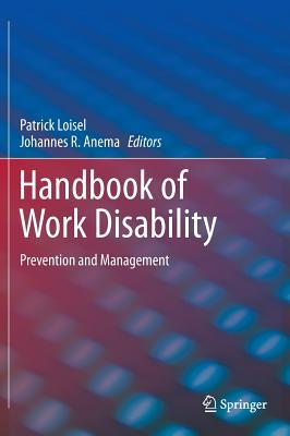 Handbook of Work Disability: Prevention and Management  by  Patrick Loisel