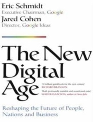The New Digital Age: Reshaping the Future of People, Nations and Business (2013) by Eric Schmidt