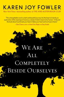We are all completely beside ourselves (Karen Joy Fowler)