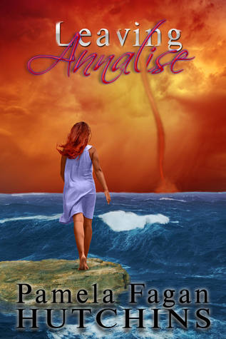 Leaving Annalise by Pamela Fagan Hutchins