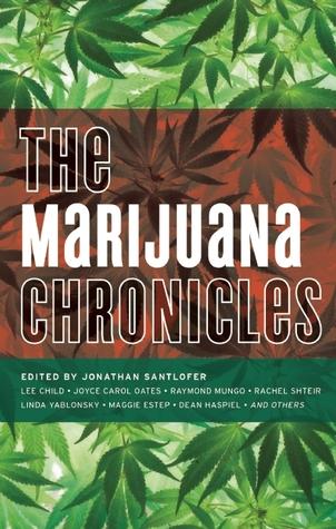 The Marijuana Chronicles - Jonathan Santlofer (Editor)