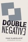 Double Negative