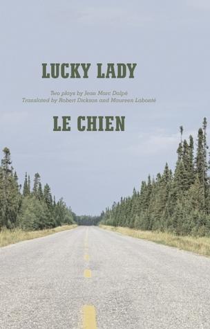 Lucky Lady and Le Chien Jean Marc Dalpé