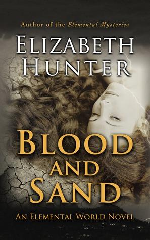 Blood and Sand (2013) by Elizabeth   Hunter