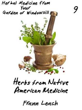 Herbs from Native American Medicine  by  Frann Leach