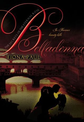 Belladonna (Secrets of the Eternal Rose, #2)