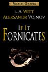 If It Fornicates (Market Garden, #4)