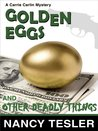 Golden Eggs and Other Deadly Things (Carrie Carlin - Book 4)