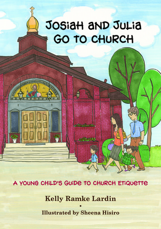 Josiah and Julia Go to Church by Kelly Ramke Lardin