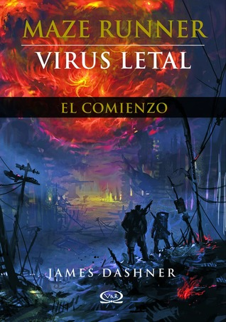 Maze Runner: Virus letal:El comienzo - James Dashner