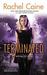 Terminated (Revivalist, #3) by Rachel Caine
