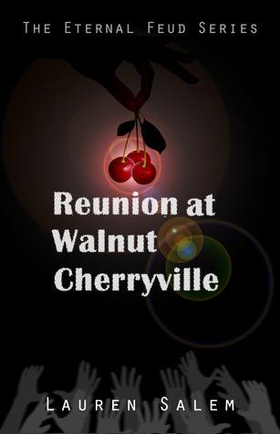 Reunion At Walnut Cherryville (Eternal Feud, #1)