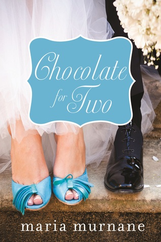 Chocolate for Two (2013) by Maria Murnane