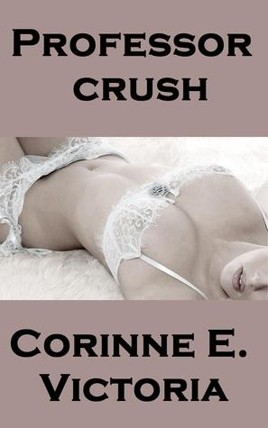 Professor Crush Corinne E. Victoria