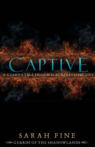 Captive: A Guard's Tale from Malachi's Perspective (Guards of the Shadowlands #1.1)