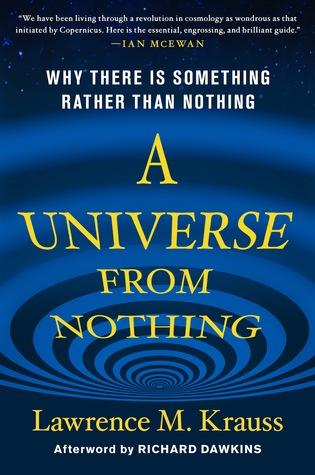 A Universe from Nothing: Why There Is Something Rather Than Nothing (Hardcover)