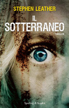 Il sotterraneo (2012) by Stephen Leather