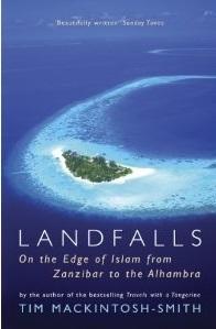 Landfalls: On the Edge of Islam with Ibn Battutah  by  Tim Mackintosh-Smith