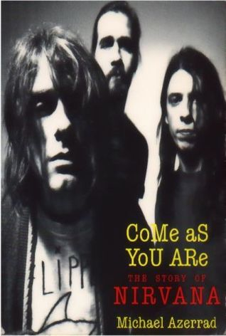 Come As You Are: The Story of Nirvana (Paperback)