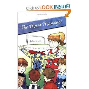 The Mum Manager.  by  Suzi Cresswell by Suzi Cresswell