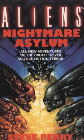 Nightmare Asylum (Aliens #2.)  by  Steve Perry