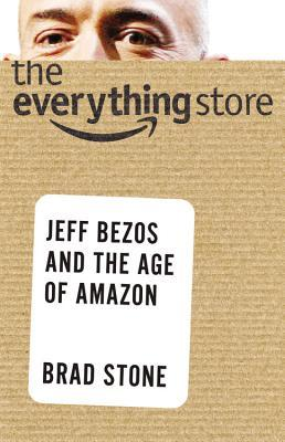 The Everything Store: Jeff Bezos and the Age of Amazon (Hardcover)